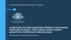A Method of Recognizing Speech and Hand gesture in real time using intelligent adaptive interface Mechanism Patent