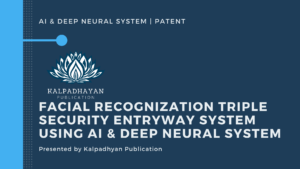 Facial Recognization Triple Security entryway system using AI & Deep Neural System Patent
